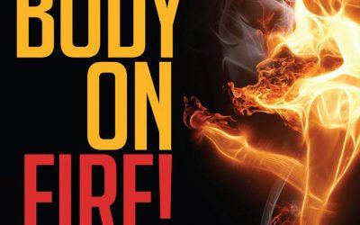Body on Fire!